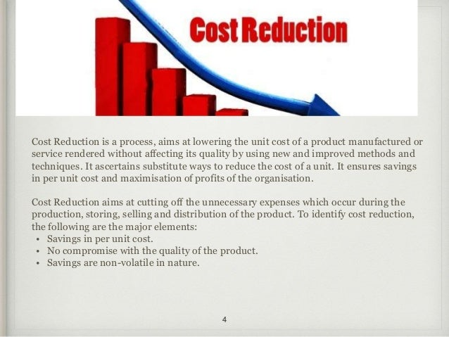cost control and cost reduction Cost can include liens on resources in addition to $ formulation of project metrics  budgeting and cost control.