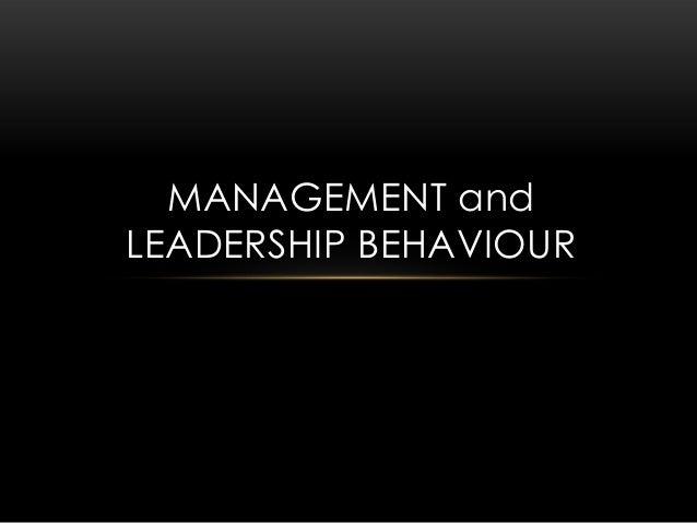 MANAGEMENT and LEADERSHIP BEHAVIOUR
