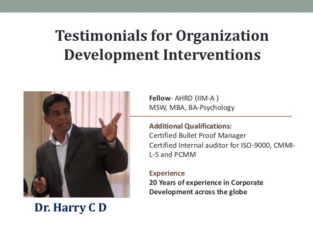 Testimonials for Organization    Development Interventions                Fellow- AHRD (IIM-A )                MSW, MBA, B...