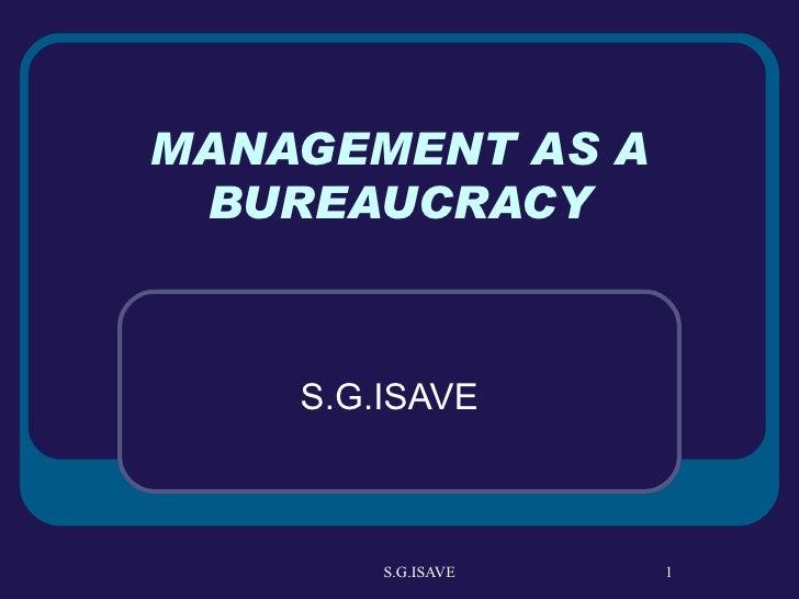 MANAGEMENT AS A BUREAUCRACY S.G.ISAVE