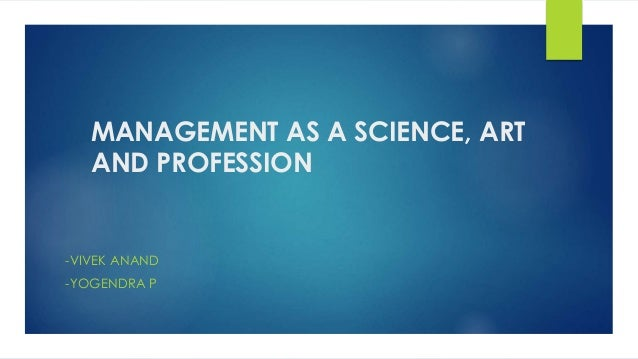 management as an art and science Because project management is an art and a science, project managers need creativity and technical skills to keep projects on track share this item with your network:.