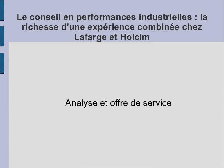 Le conseil en performances industrielles : la richesse dune expérience combinée chez             Lafarge et Holcim        ...