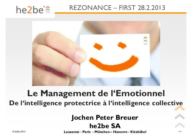 REZONANCE – FIRST 28.2.2013                Le Management de l'EmotionnelDe l'intelligence protectrice à l'intelligence col...