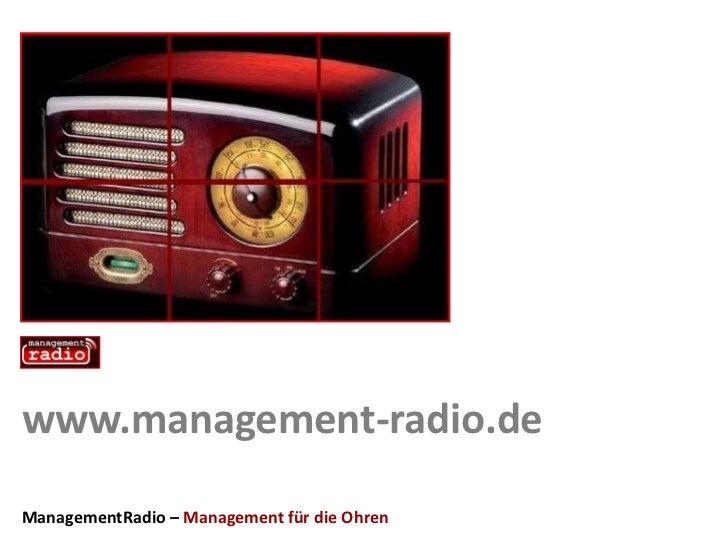 www.management-radio.de<br />ManagementRadio – Management für die Ohren<br />