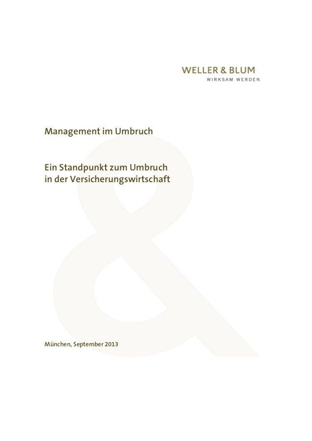 Management im Umbruch Ein Standpunkt zum Umbruch in der Versicherungswirtschaft München, September 2013