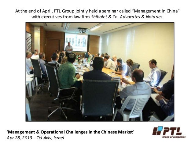 """At the end of April, PTL Group jointly held a seminar called """"Management in China""""with executives from law firm Shibolet &..."""