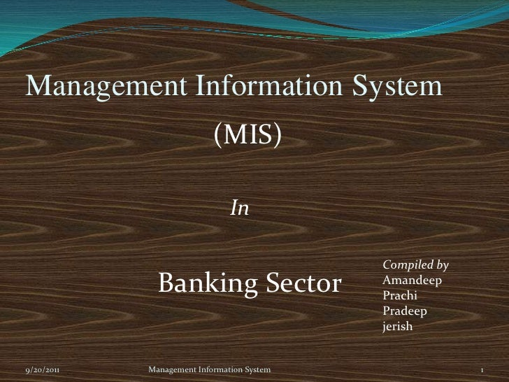 Management Information System <br />9/20/2011<br />Management Information System<br />1<br />(MIS)<br />In<br />Compiled b...