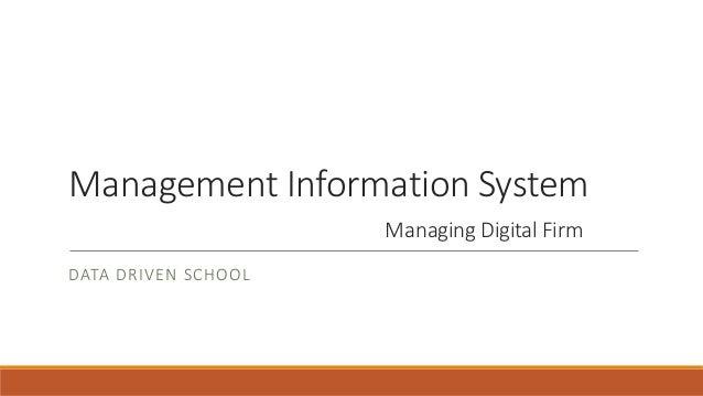 Management Information System Managing Digital Firm DATA DRIVEN SCHOOL