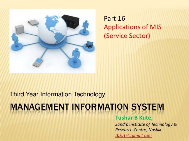 Management information system<br />Third Year Information Technology<br />Part 16<br />Applications of MIS<br />(Service S...
