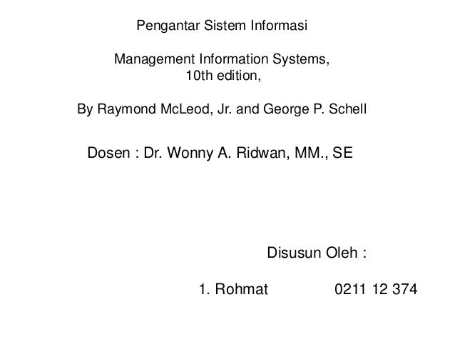 Pengantar Sistem Informasi Management Information Systems, 10th edition, By Raymond McLeod, Jr. and George P. Schell  Dose...