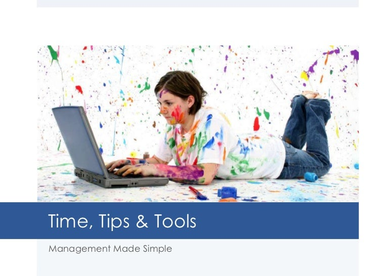 Time, Tips & ToolsManagement Made Simple