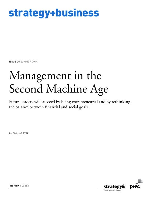 strategy+business ISSUE 75 SUMMER 2014 REPRINT 00252 BY TIM LASETER Management in the Second Machine Age Future leaders wi...