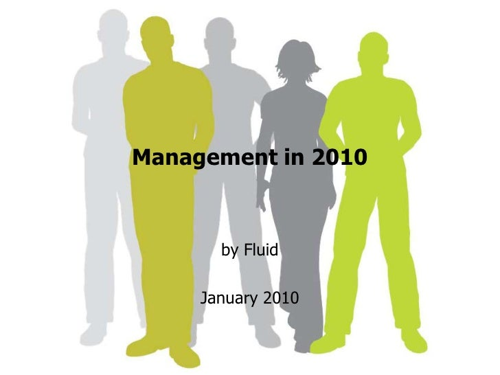 Management in 2010<br />by Fluid <br />January 2010<br />
