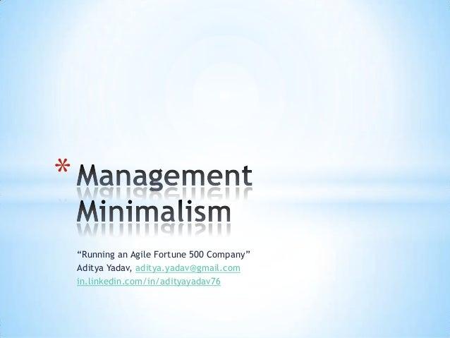 Management minimalism - Aditya Yadav