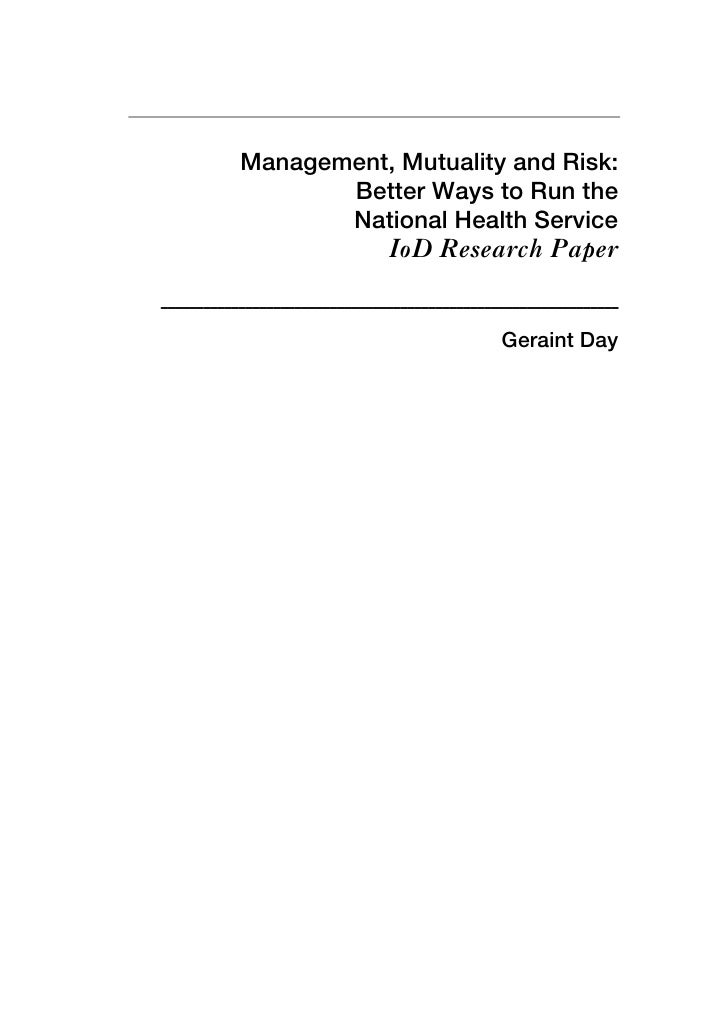 Management, Mutuality and Risk:                  Better Ways to Run the                  National Health Service          ...