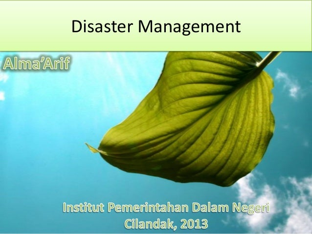 Management of disaster