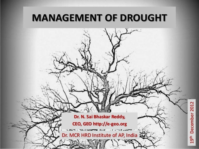 MANAGEMENT OF DROUGHT                                         19th December 2012         Dr. N. Sai Bhaskar Reddy,        ...