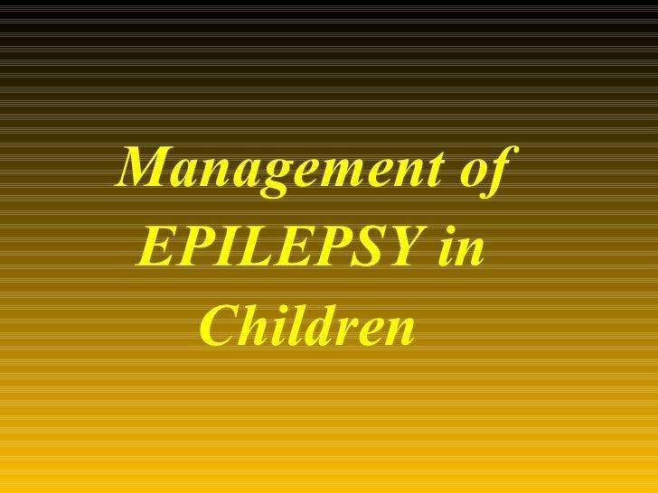 Management of epilepsy in children