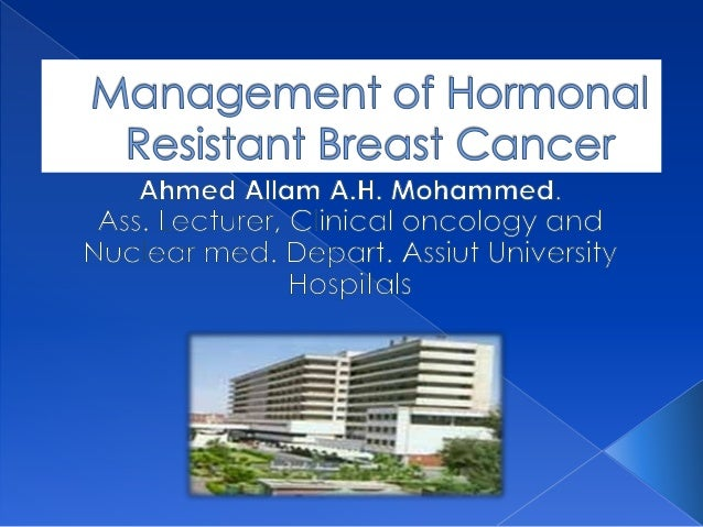 Management of hormonal resistant breast cancer
