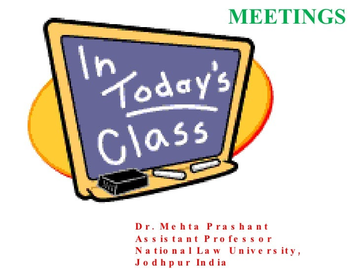 MEETINGS Dr. Mehta Prashant Assistant Professor National Law University, Jodhpur India