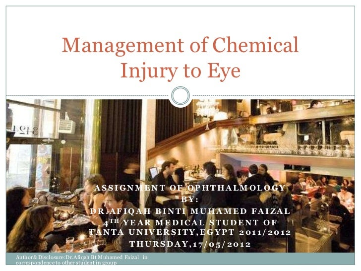 Management of Chemical                     Injury to Eye                            ASSIGNMENT OF OPHTHALMOLOGY           ...