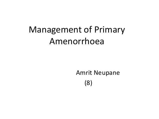 Management of primary amenorrhoea