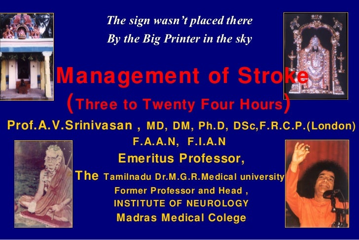 The sign wasn't placed there                 By the Big Printer in the sky        Management of Stroke         ( Three to ...