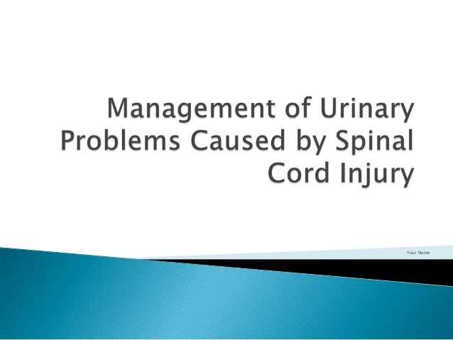 Management of urinary problems caused by spinal cord
