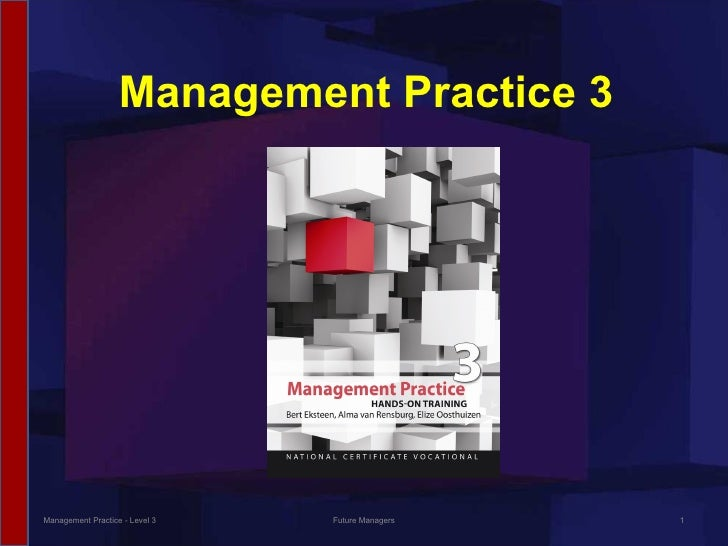 Management Practice 3 Management Practice - Level 3 Future Managers