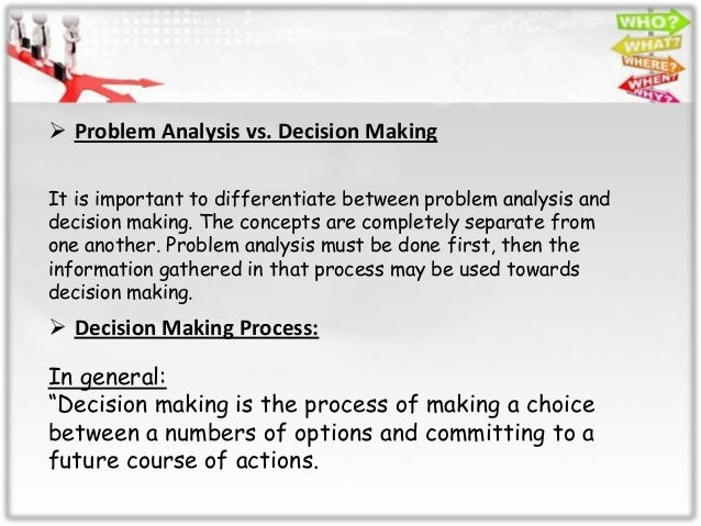Problem solving and decision making process