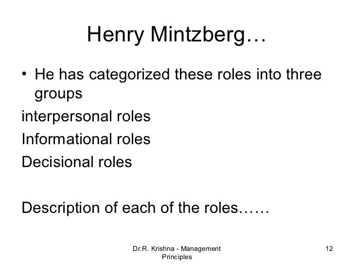 relationship between mintzberg s managerial roles and management functions Definition of management and managerial roles discuss in term of planning, organizing, leading, and controlling also discuss using mintzberg's managerial roles approach 639 words | 3 pages definition of a manager when utilizing managerial functions, mainly because students are clients.