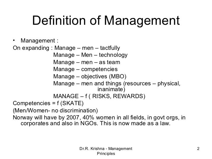 definition of management Definition of management - the process of dealing with or controlling things or people, trickery deceit.