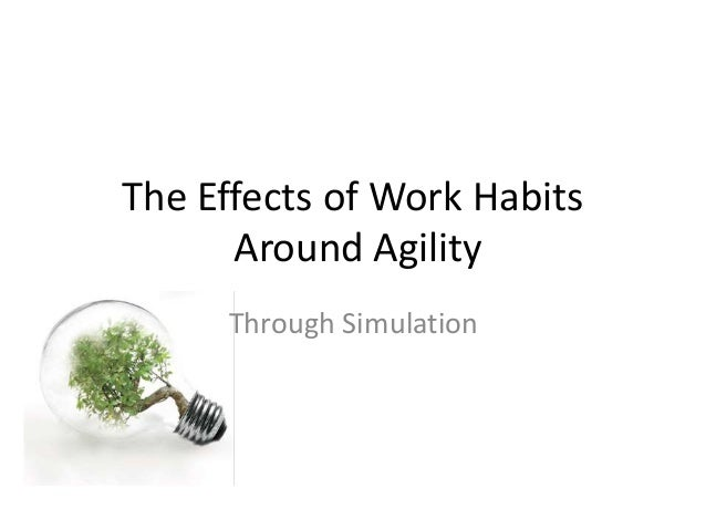 The Effects of Work Habits Around Agility Through Simulations
