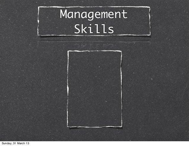 Management                        SkillsSunday, 31 March 13