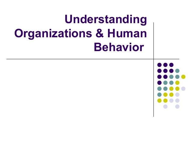 Understanding Organizations & Human Behavior