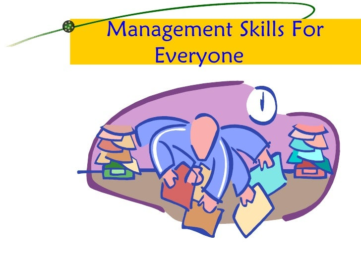Management Skills For Everyone