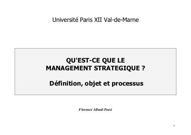 Université Paris XII Val-de-Marne    QUEST-CE QUE LEMANAGEMENT STRATEGIQUE ?Définition, objet et processus           Flore...