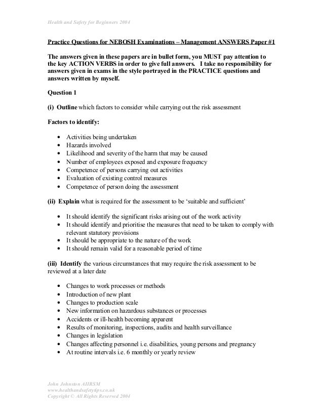 nebosh management style answer paper We have developed a multitude of interactions to nurture your learning style and   this health & safety nebosh international general certificate is suitable for  managers and  for each of the written papers (igc1 + gc2) the exam  questioning format consists of onelong answerquestion and tenshort answer questions – all.