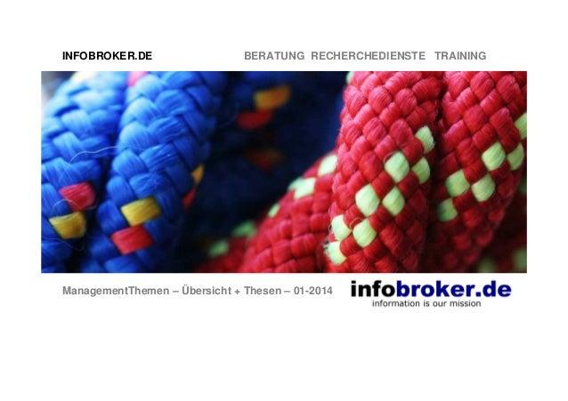INFOBROKER.DE  BERATUNG RECHERCHEDIENSTE TRAINING  ManagementThemen – Übersicht + Thesen – 01-2014