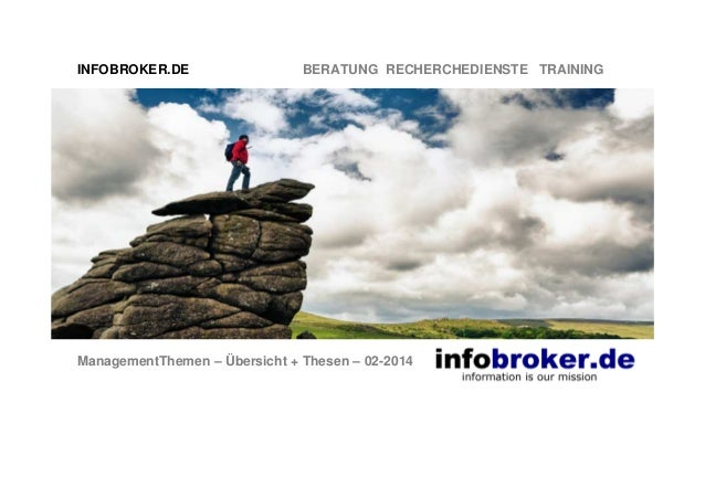 INFOBROKER.DE BERATUNG RECHERCHEDIENSTE TRAINING ManagementThemen – Übersicht + Thesen – 02-2014