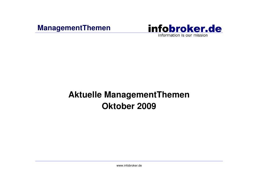 ManagementThemen           Aktuelle ManagementThemen               Oktober 2009                        www.infobroker.de