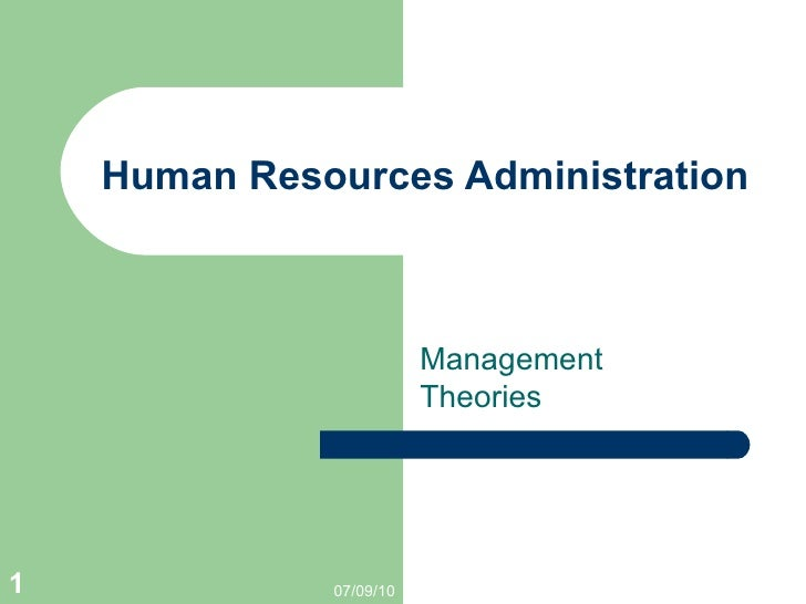 Human Resources Administration Management Theories 07/09/10