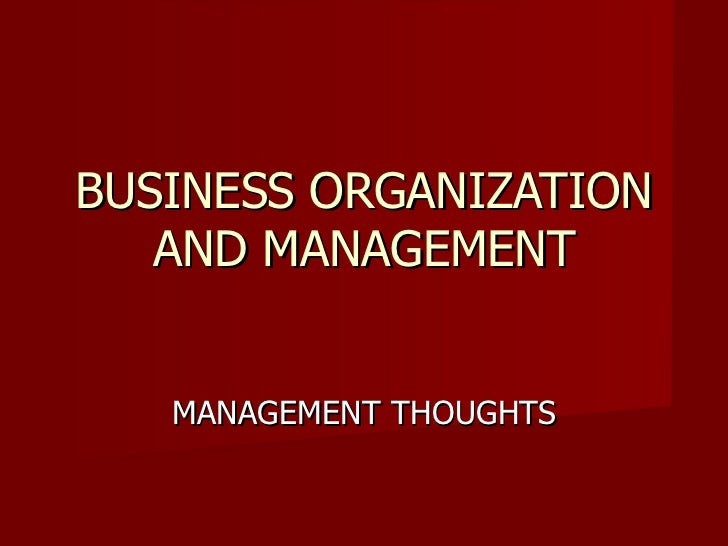 BUSINESS ORGANIZATION AND MANAGEMENT MANAGEMENT THOUGHTS