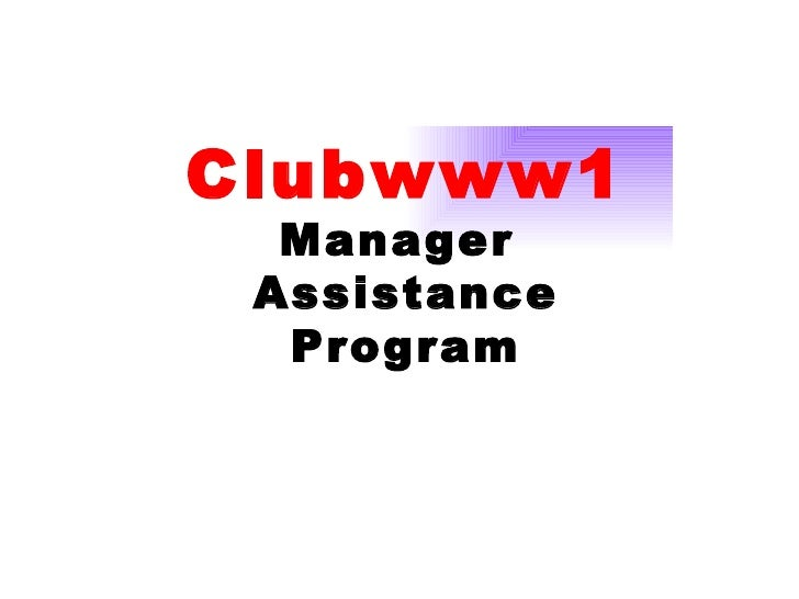 Clubwww1 Manager  Assistance Program