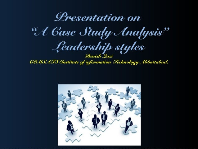 case study on different leadership styles Essays - largest database of quality sample essays and research papers on leadership styles case study.