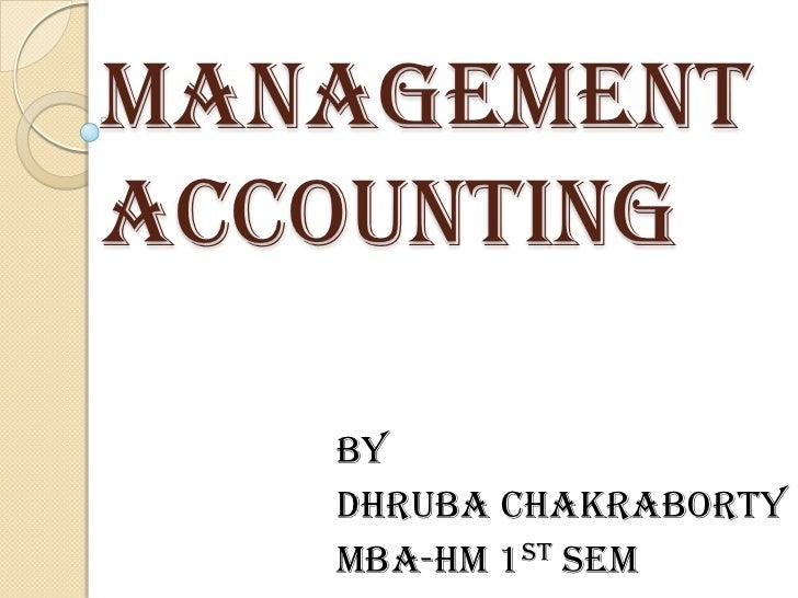 MANAGEMENTACCOUNTING   BY   DHRUBA CHAKRABORTY   MBA-HM 1ST SEM