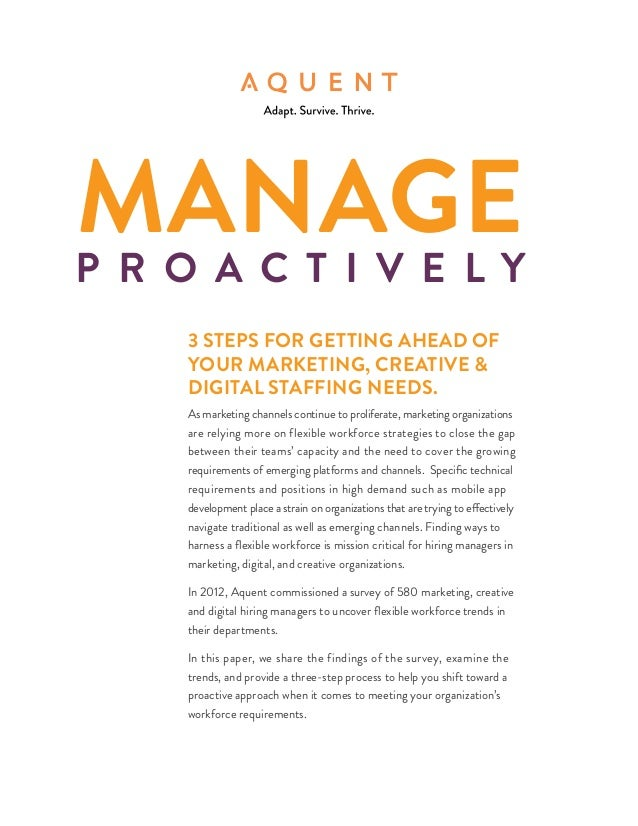 ManageP r o a c t i v e ly    3 steps for getting ahead of    your marketing, creative &    digital staffing needs.    As ...