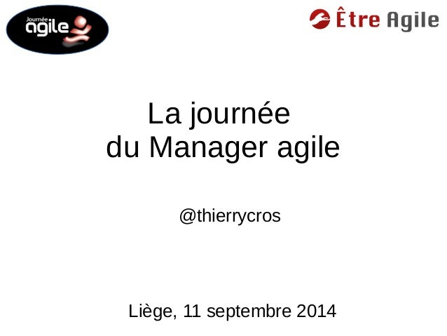La journée  du Manager agile  @thierrycros  Liège, 11 septembre 2014