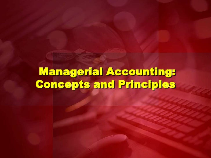 Managerial Accounting:Concepts and Principles