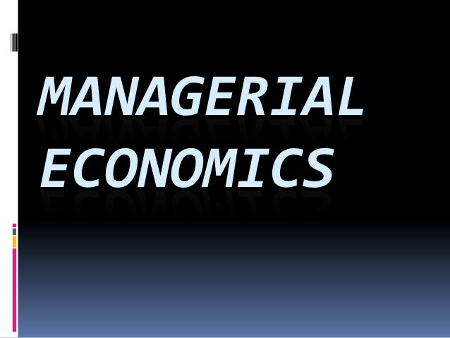 managerial econ As a managerial economics major at union, you will study content that includes  monetary theory, banking and financial systems, analysis of markets, pricing.